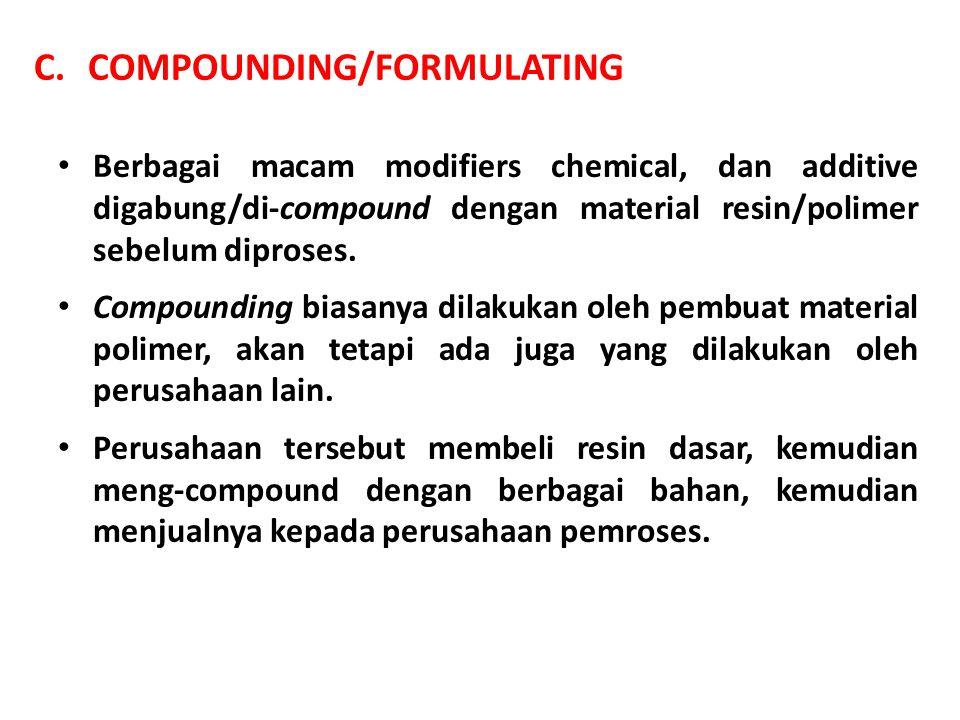 D.THE PROCESSOR Inti dari industri polimer adalah Processor, yang bertanggung- jawab untuk mengubah bahan polimer menjadi produk sekunder, seperti film, sheet, dan pipa, atau produk akhir.