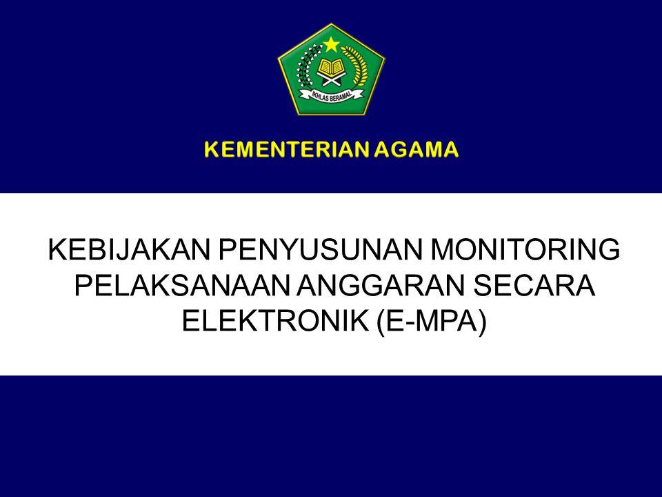 I.FUNGSI DAN DIREKTIF E-MPA II.EVALUASI PELAPORAN ANGGARAN MELALUI APLIKASI e-MPA III.PENGEMBANGAN E-MPA
