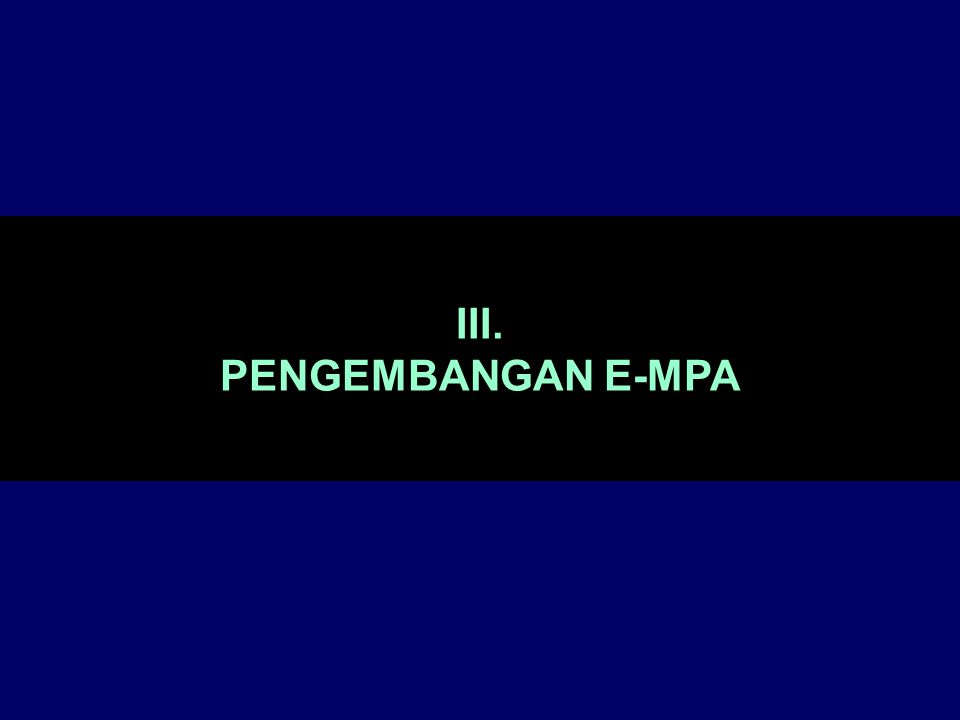 III. PENGEMBANGAN E-MPA