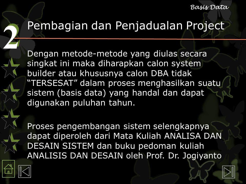 2 2 Basis Data Pembagian dan Penjadualan Project Dengan metode-metode yang diulas secara singkat ini maka diharapkan calon system builder atau khususn