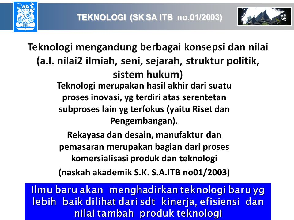 Teknologi mengandung berbagai konsepsi dan nilai (a.l.