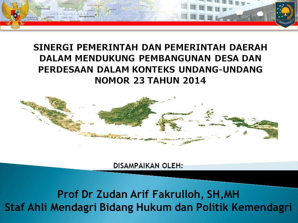 DISAMPAIKAN OLEH: Prof Dr Zudan Arif Fakrulloh, SH,MH Staf Ahli Mendagri Bidang Hukum dan Politik Kemendagri