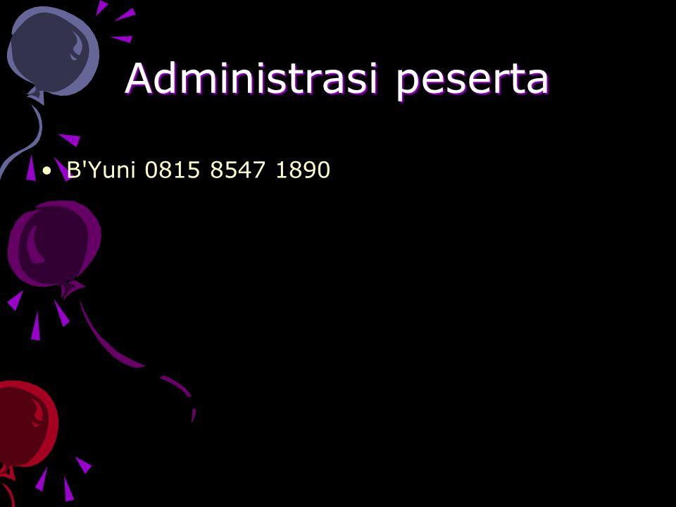 Administrasi peserta B'Yuni 0815 8547 1890
