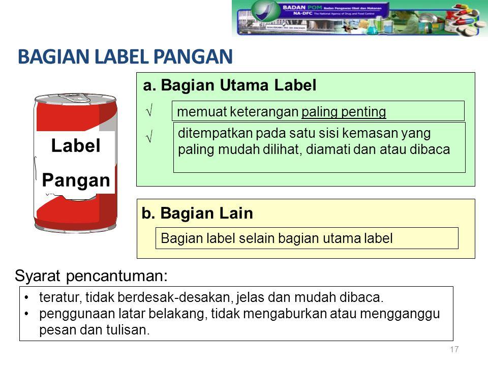 b. Bagian Lain Bagian label selain bagian utama label teratur, tidak berdesak-desakan, jelas dan mudah dibaca. penggunaan latar belakang, tidak mengab