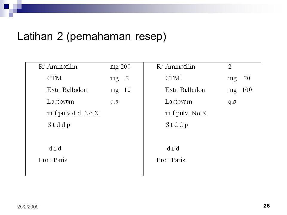 26 25/2/2009 Latihan 2 (pemahaman resep)
