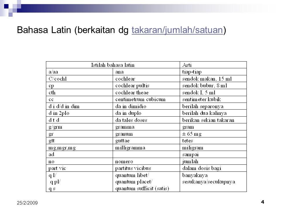 4 25/2/2009 Bahasa Latin (berkaitan dg takaran/jumlah/satuan)takaran/jumlah/satuan