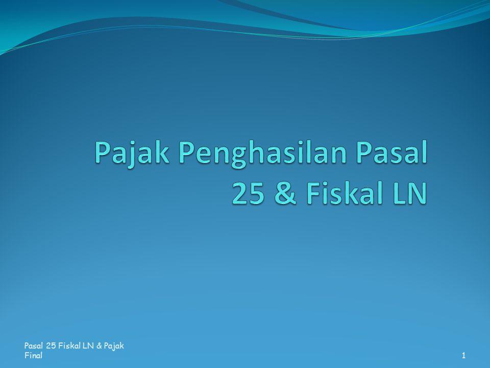 Pasal 25 Fiskal LN & Pajak Final1