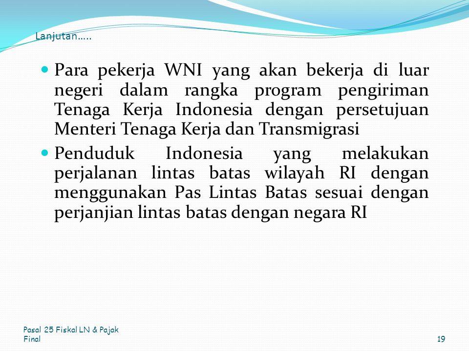 Lanjutan….. Para pekerja WNI yang akan bekerja di luar negeri dalam rangka program pengiriman Tenaga Kerja Indonesia dengan persetujuan Menteri Tenaga