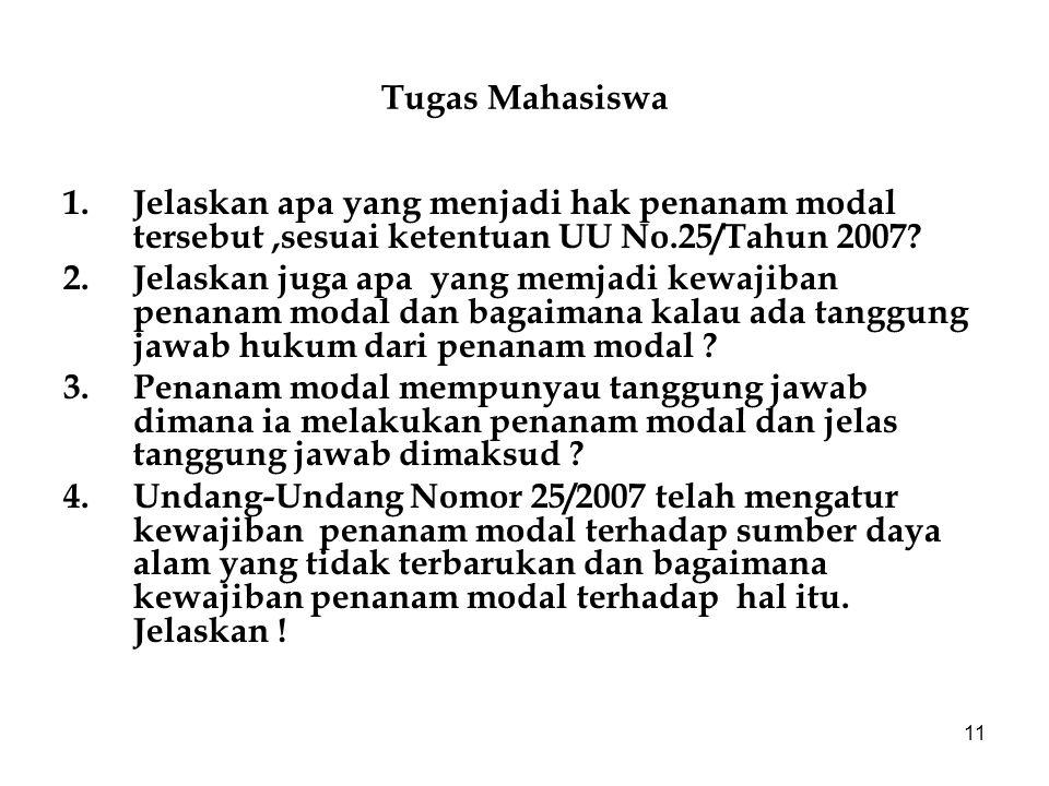11 Tugas Mahasiswa 1.Jelaskan apa yang menjadi hak penanam modal tersebut,sesuai ketentuan UU No.25/Tahun 2007.