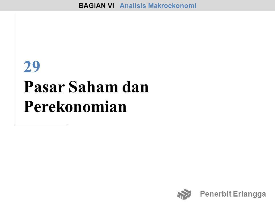 29 Pasar Saham dan Perekonomian BAGIAN VI Analisis Makroekonomi Penerbit Erlangga