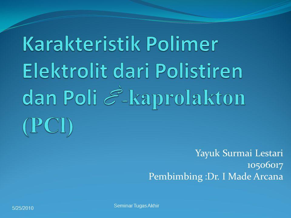 Yayuk Surmai Lestari 10506017 Pembimbing :Dr. I Made Arcana 5/25/2010 Seminar Tugas Akhir