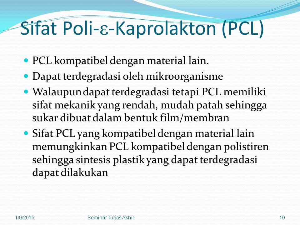 Sifat Poli- ε -Kaprolakton (PCL) PCL kompatibel dengan material lain.