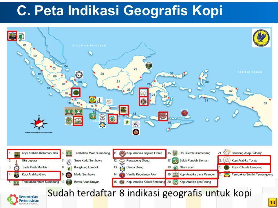 13 C. Peta Indikasi Geografis Kopi Sudah terdaftar 8 indikasi geografis untuk kopi