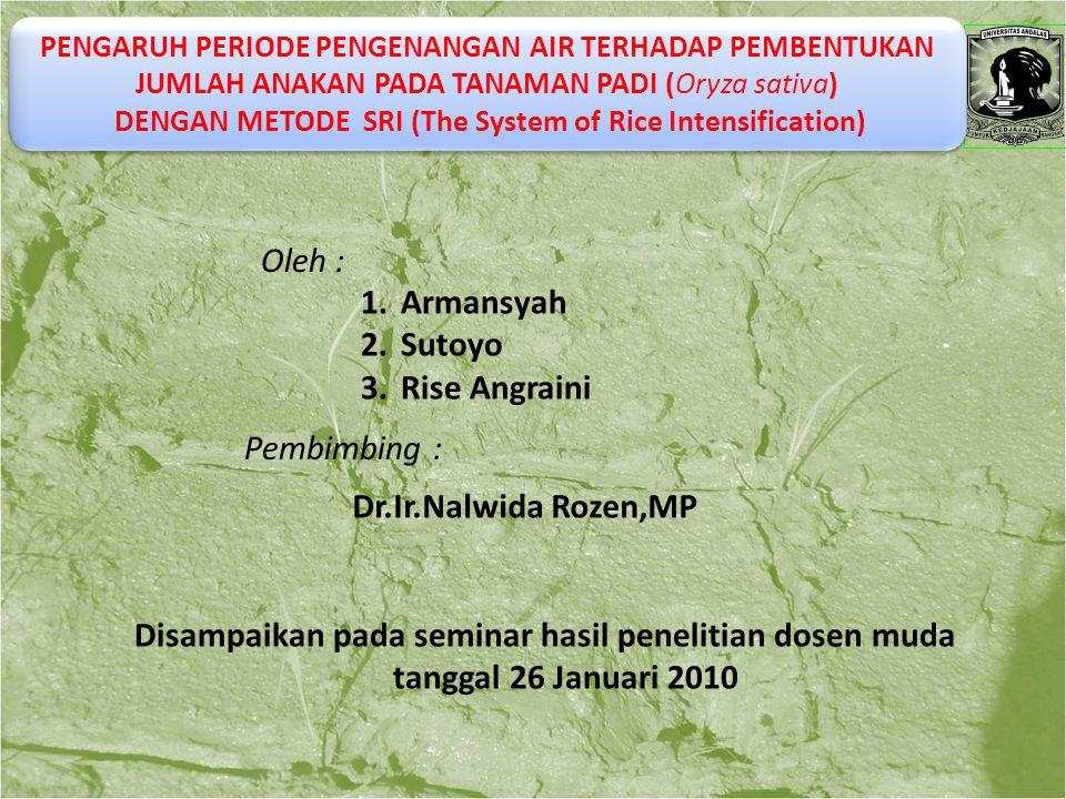 PENGARUH PERIODE PENGENANGAN AIR TERHADAP PEMBENTUKAN JUMLAH ANAKAN PADA TANAMAN PADI (Oryza sativa) DENGAN METODE SRI (The System of Rice Intensifica