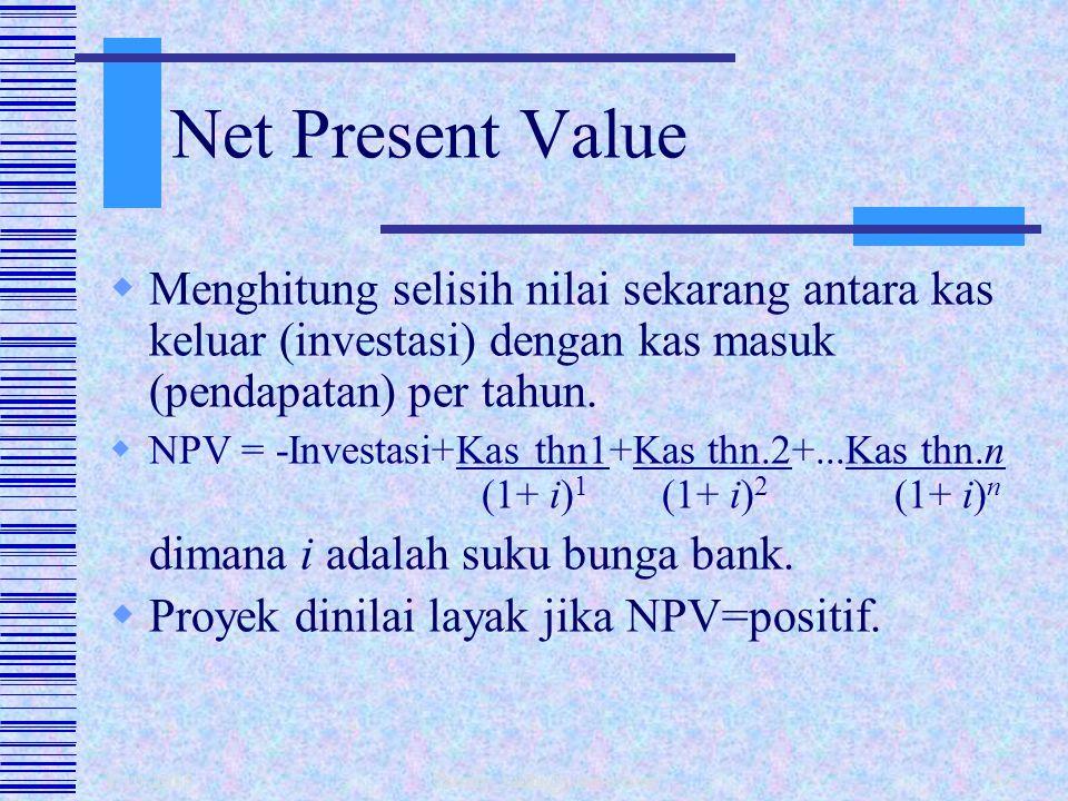 1/10/2015 fahmy_radhi@yahoo.com15  Investasi A, nilai Rp 20jt, usia ekonomis 6 thn, aliran kas Rp 8 jt/thn,  PP= Rp 20 juta/Rp 8juta per-tahun = 2,5