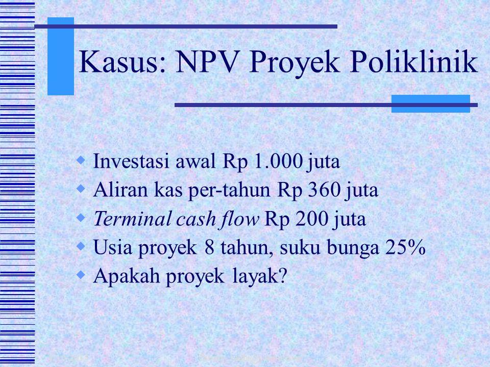 1/10/2015 fahmy_radhi@yahoo.com16  Menghitung selisih nilai sekarang antara kas keluar (investasi) dengan kas masuk (pendapatan) per tahun.  NPV = -