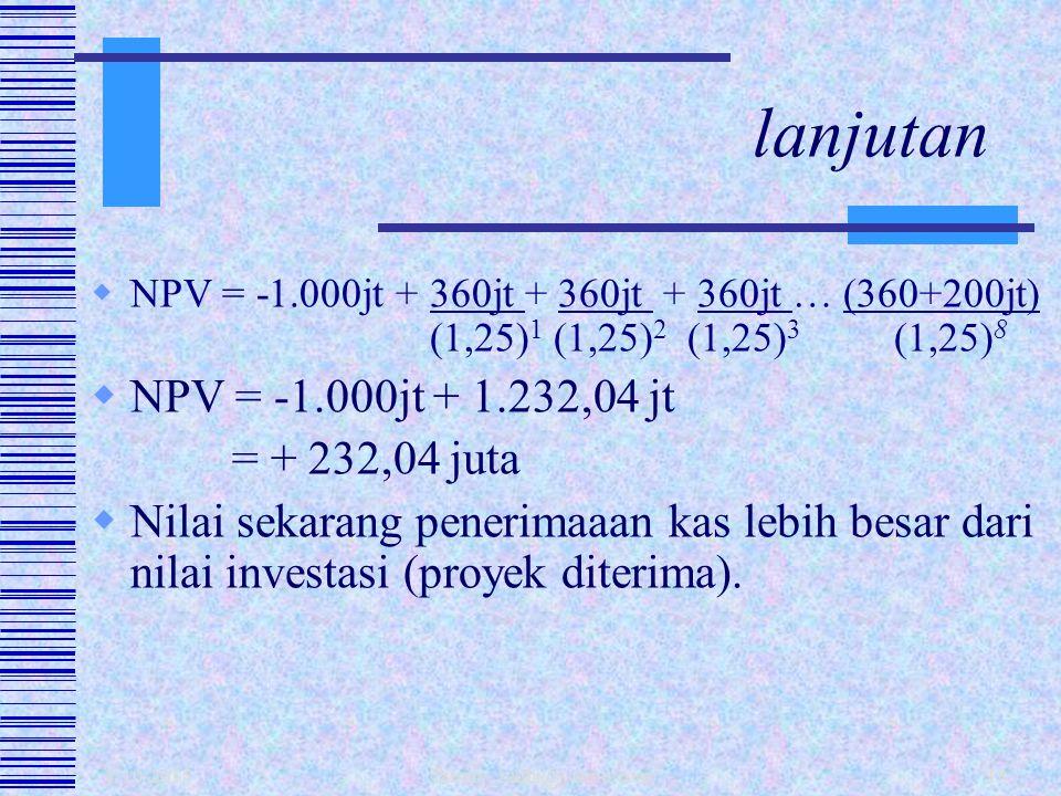 1/10/2015 fahmy_radhi@yahoo.com17  Investasi awal Rp 1.000 juta  Aliran kas per-tahun Rp 360 juta  Terminal cash flow Rp 200 juta  Usia proyek 8 t