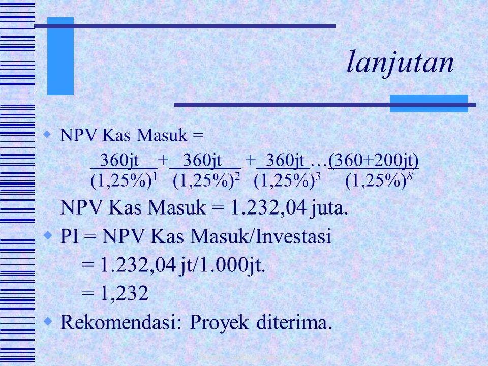 1/10/2015 fahmy_radhi@yahoo.com23  Investasi awal Rp 1.000 juta  Aliran kas per-tahun Rp 360 juta  Terminal cash flow Rp 200 juta  Usia proyek 8 t