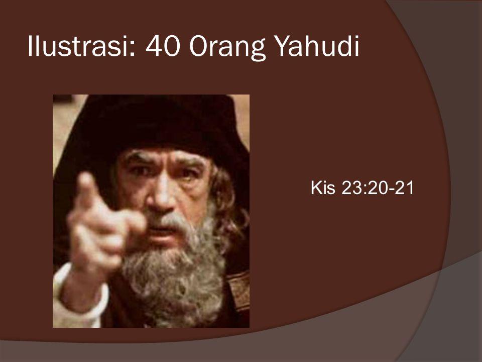Ilustrasi: 40 Orang Yahudi Kis 23:20-21
