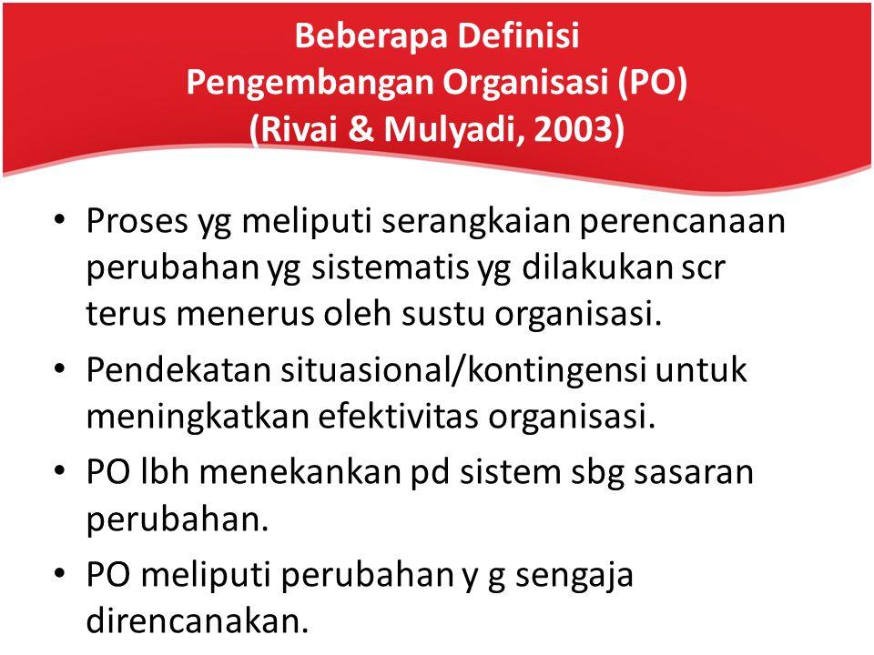 Pengembangan Organisasi (PO) FAKTOR INTERNAL Apa PENYEBAB perlu dilakukan Pengembangan Organisasi ?? Apa PENYEBAB perlu dilakukan Pengembangan Organis