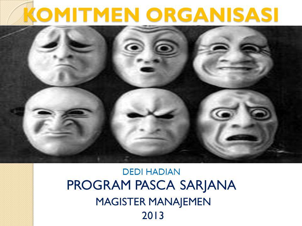 KOMITMEN ORGANISASI DEDI HADIAN PROGRAM PASCA SARJANA MAGISTER MANAJEMEN 2013