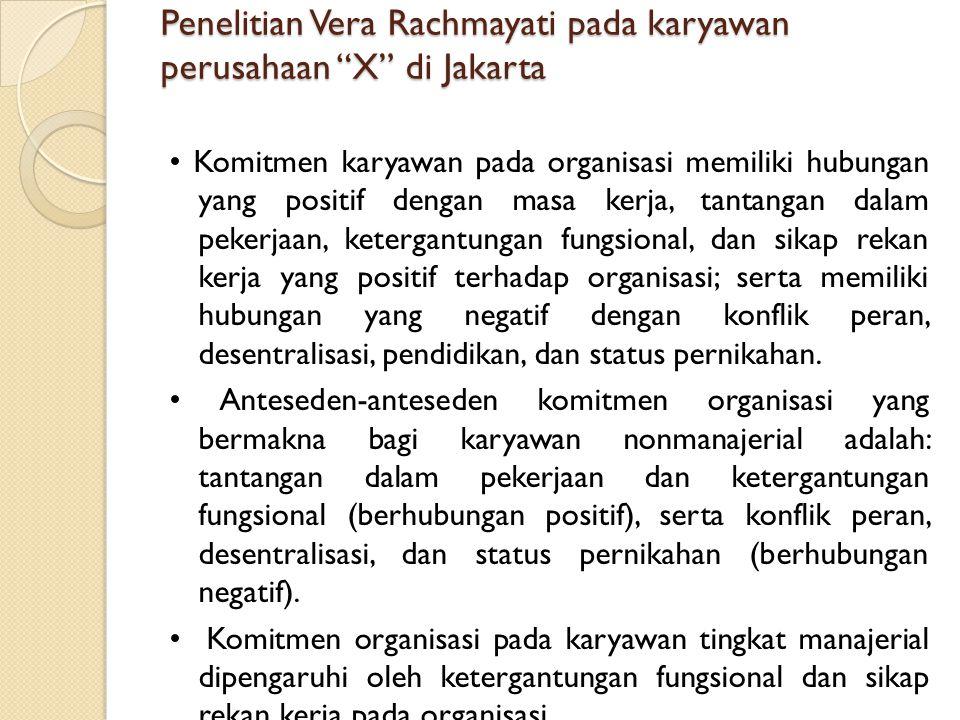 """Penelitian Vera Rachmayati pada karyawan perusahaan """"X"""" di Jakarta Komitmen karyawan pada organisasi memiliki hubungan yang positif dengan masa kerja,"""