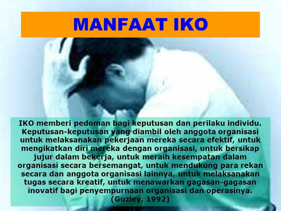 MANFAAT IKO IKO memberi pedoman bagi keputusan dan perilaku individu. Keputusan-keputusan yang diambil oleh anggota organisasi untuk melaksanakan peke