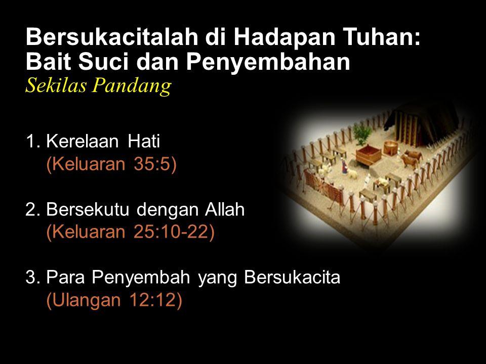 Black Bersukacitalah di Hadapan Tuhan: Bait Suci dan Penyembahan Sekilas Pandang 1.
