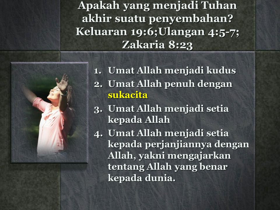 Apakah yang menjadi Tuhan akhir suatu penyembahan.