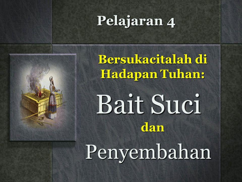 Rangkuman Pelayanan-pelayanan penyembahan di Bait Suci berpusat pada ketetapan Allah untuk menyelamatkan kita dari dosa, dan menjadikan kita suci setiap hari.
