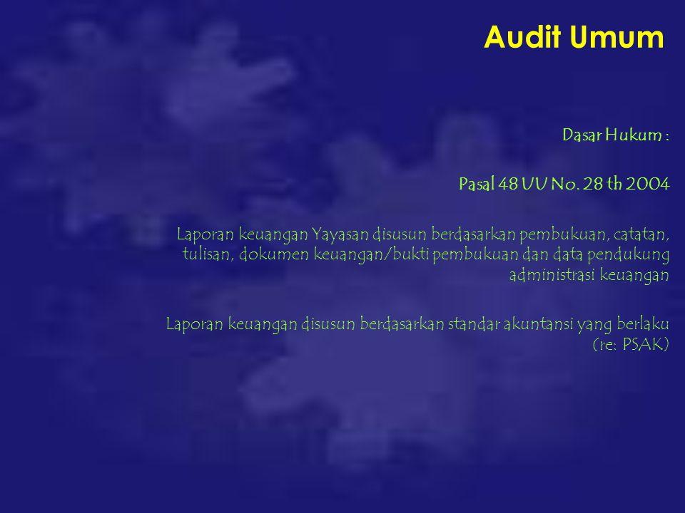 Audit Umum Dasar Hukum : Pasal 48 UU No.