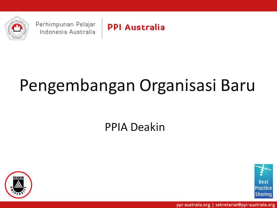Pengembangan Organisasi Baru PPIA Deakin