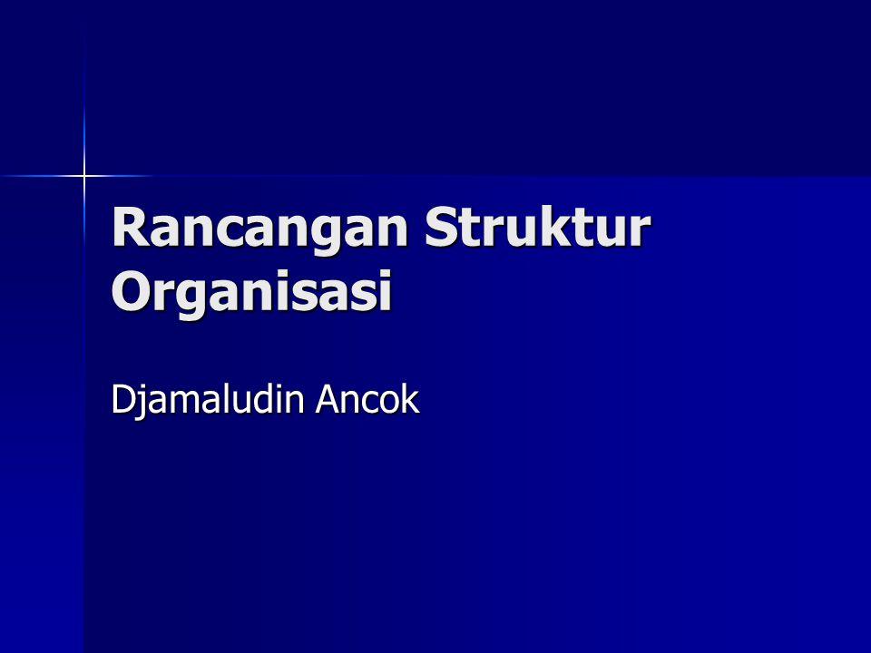 Rancangan Struktur Organisasi Djamaludin Ancok