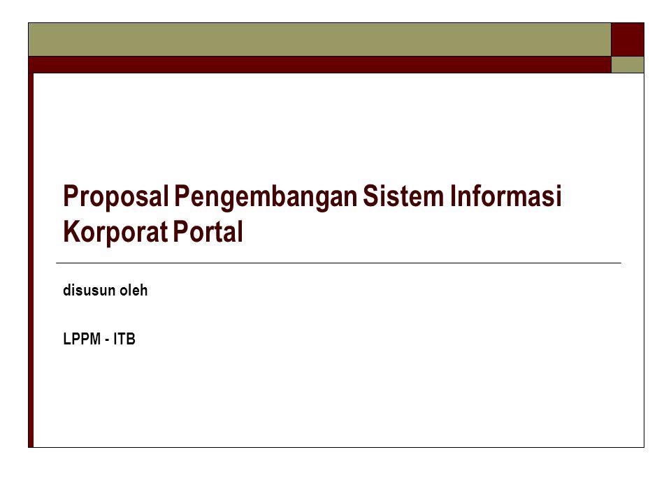 Proposal Pengembangan Sistem Informasi Korporat Portal disusun oleh LPPM - ITB