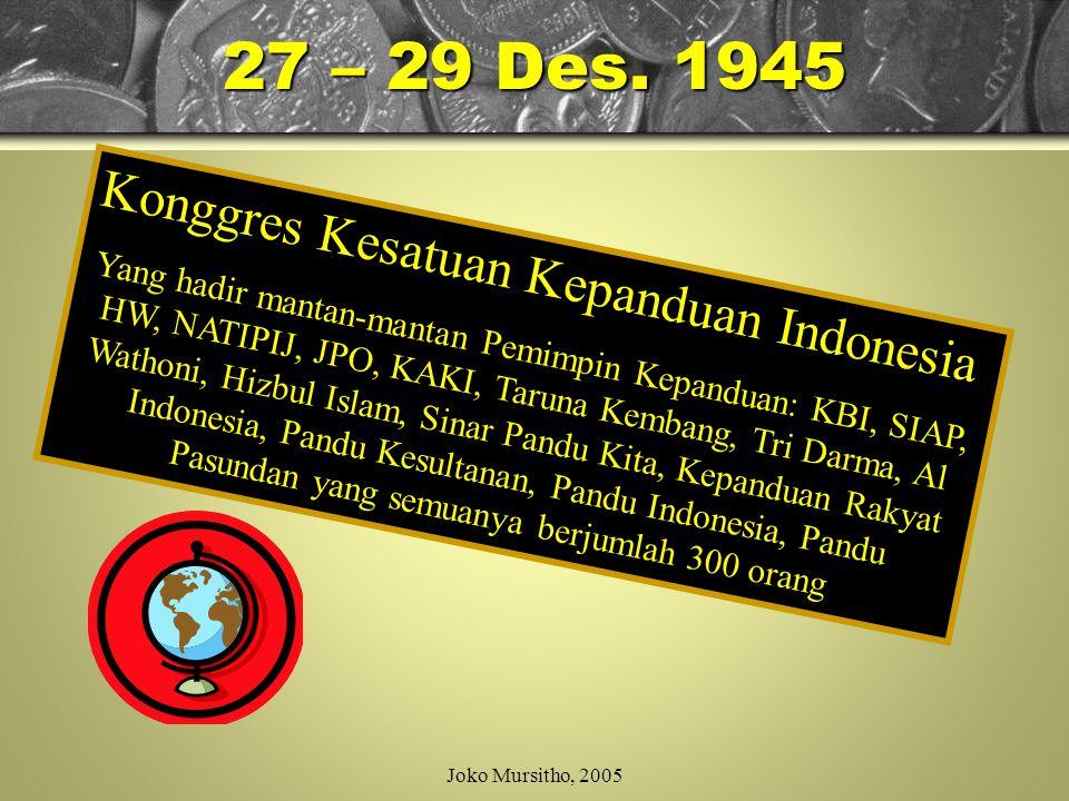 Joko Mursitho, 2005 Pan.Kes. Kepanduan Indo. Diperkuat 3 tokoh KBI: 1.Dr.