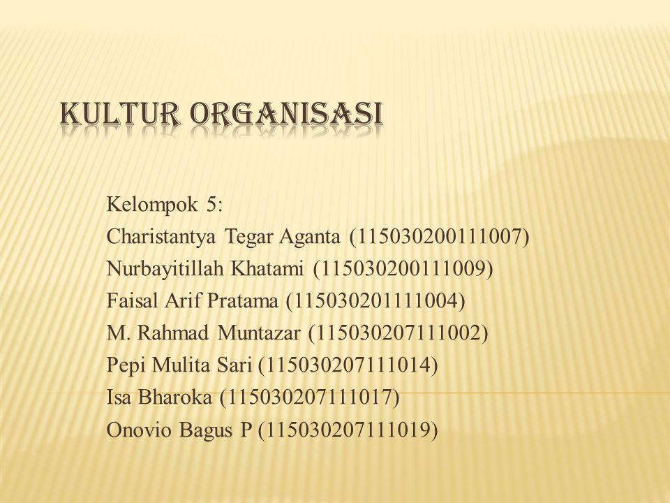 Kelompok 5: Charistantya Tegar Aganta (115030200111007) Nurbayitillah Khatami (115030200111009) Faisal Arif Pratama (115030201111004) M.
