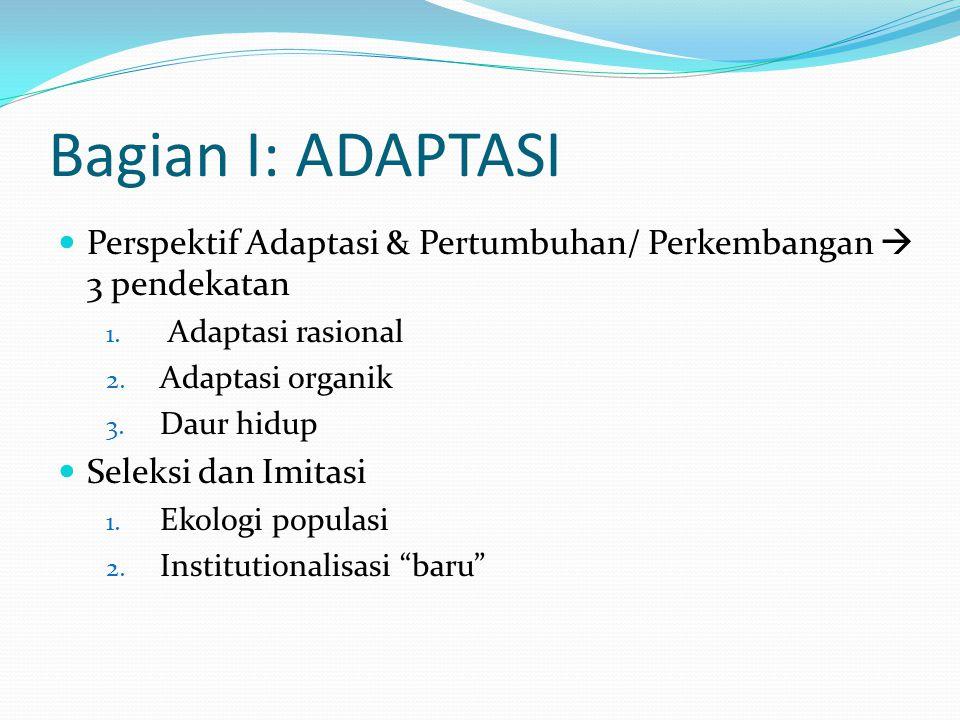 Bagian I: ADAPTASI Perspektif Adaptasi & Pertumbuhan/ Perkembangan  3 pendekatan 1.