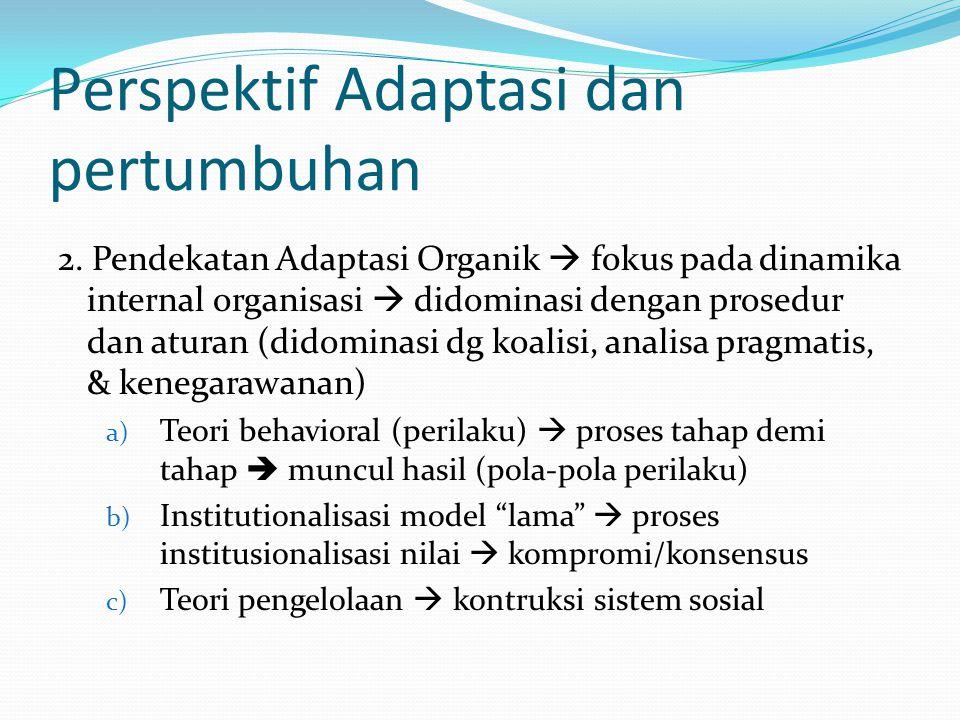 Perspektif Adaptasi dan pertumbuhan 3.