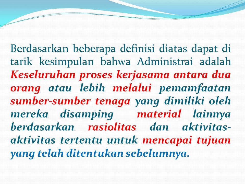 A.Pengertian Administrasi Menurut Para Ahli 1. John M.