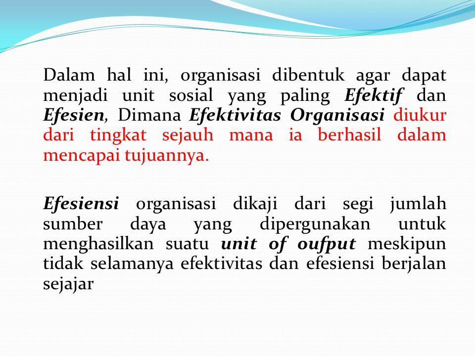 Organisasi mengandung dua arti, yaitu : 1.
