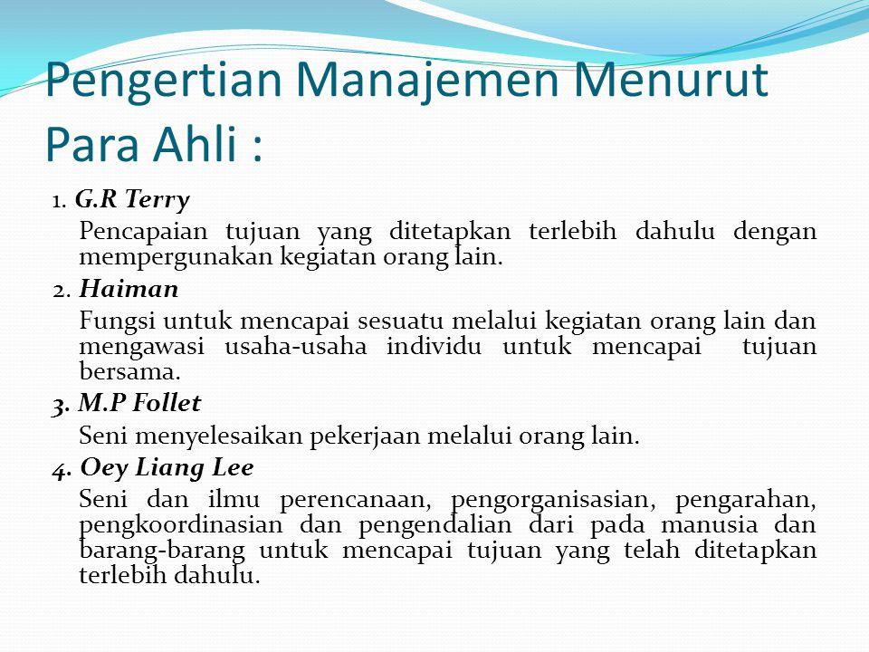 C. Pengertian Manajemen Berdasarkan kamus Webster, Manajemen berasal dari kata Manage dan dalam bahasa Italia Maneggio yang berarti Mengurus, Memimpin