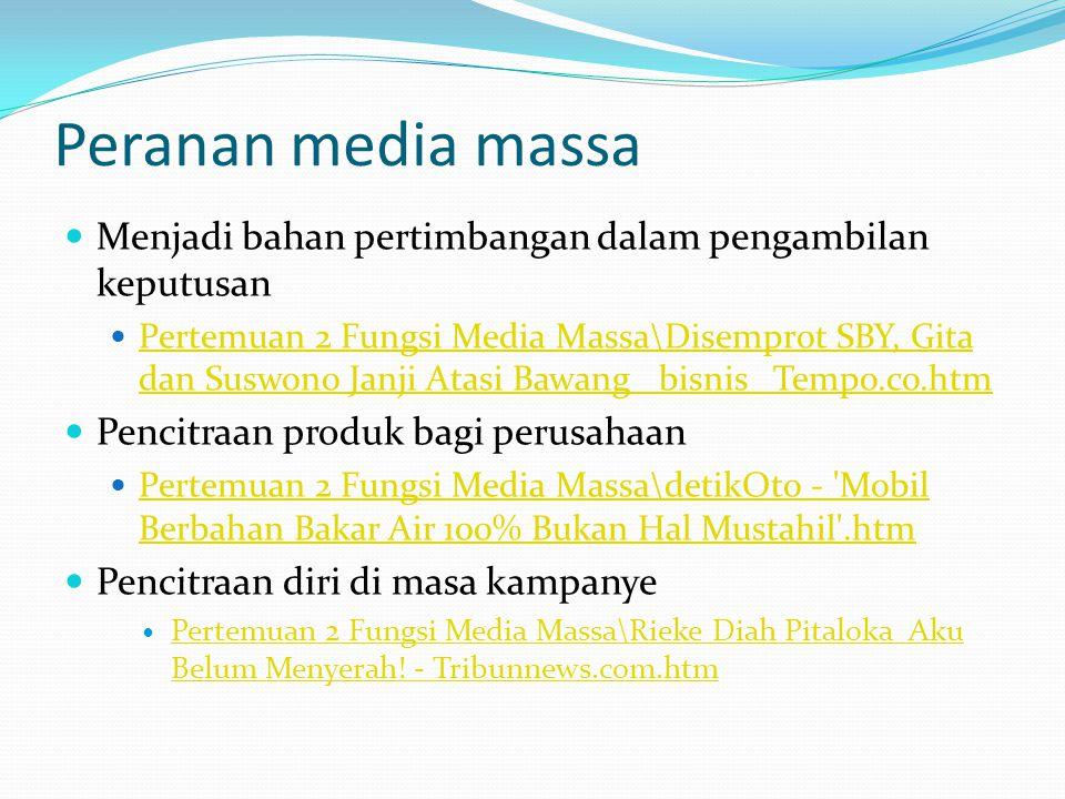 Peranan media massa Menjadi bahan pertimbangan dalam pengambilan keputusan Pertemuan 2 Fungsi Media Massa\Disemprot SBY, Gita dan Suswono Janji Atasi