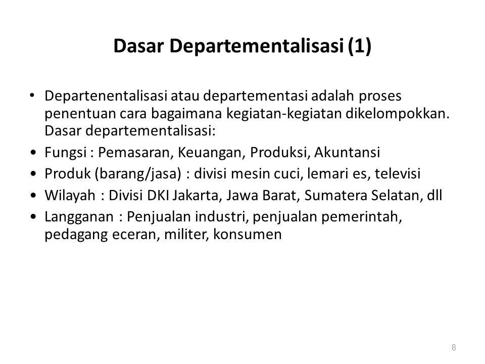 Dasar Departementalisasi (1) Departenentalisasi atau departementasi adalah proses penentuan cara bagaimana kegiatan-kegiatan dikelompokkan. Dasar depa