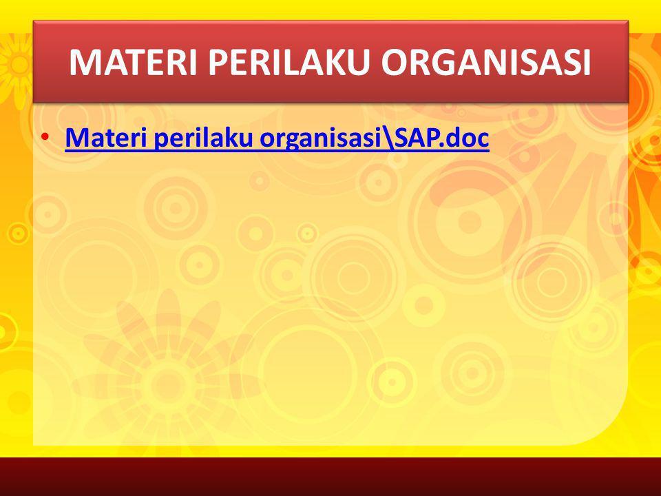 MATERI PERILAKU ORGANISASI Materi perilaku organisasi\SAP.doc