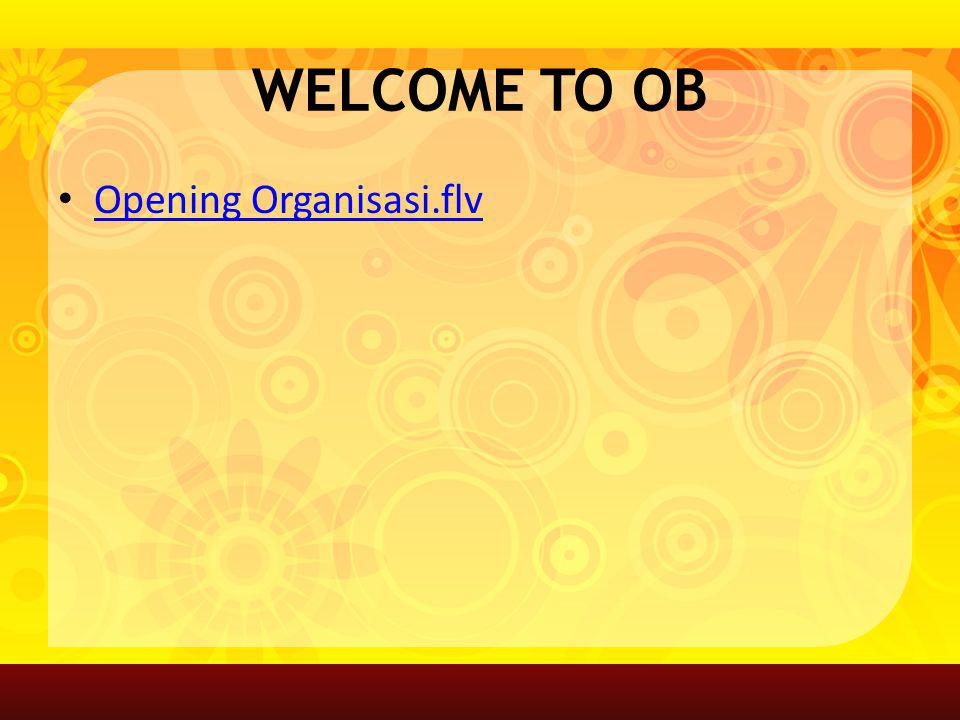 WELCOME TO OB Opening Organisasi.flv