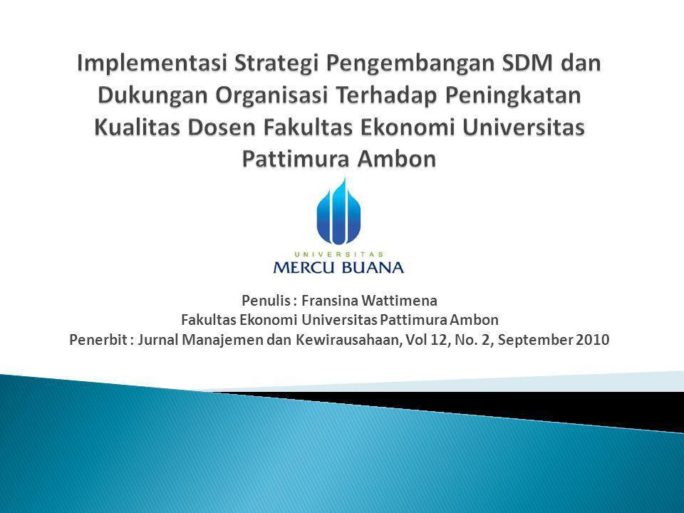 Penulis : Fransina Wattimena Fakultas Ekonomi Universitas Pattimura Ambon Penerbit : Jurnal Manajemen dan Kewirausahaan, Vol 12, No.