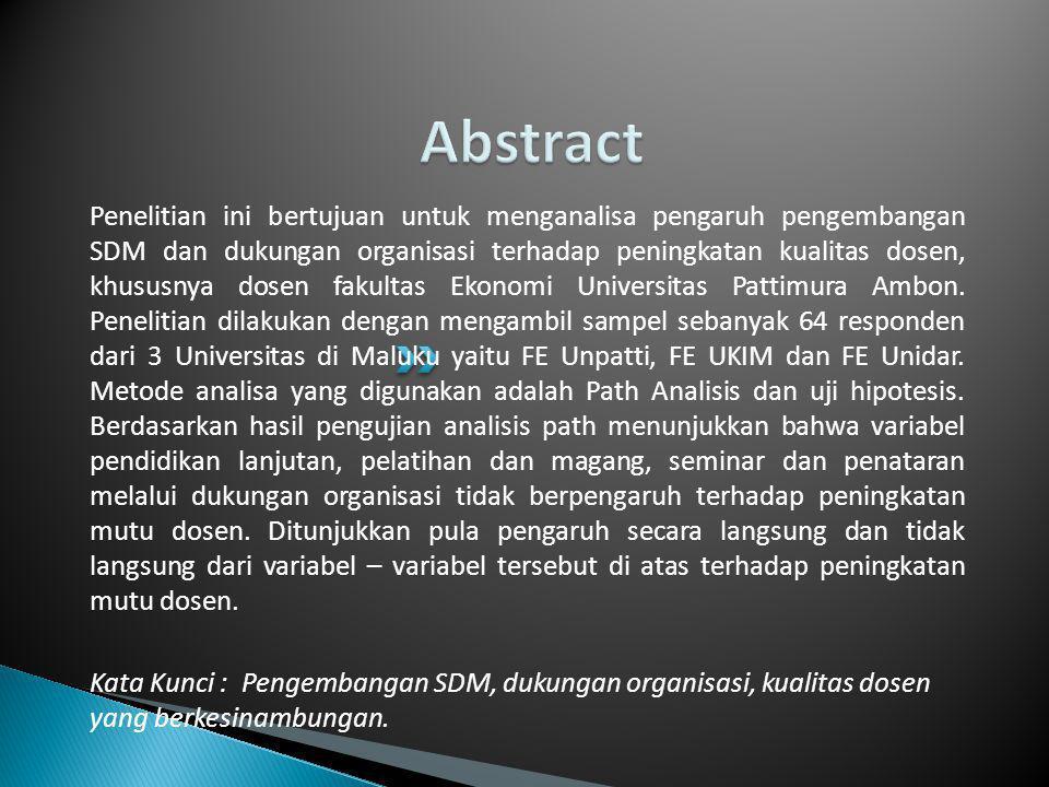 Penelitian ini bertujuan untuk menganalisa pengaruh pengembangan SDM dan dukungan organisasi terhadap peningkatan kualitas dosen, khususnya dosen fakultas Ekonomi Universitas Pattimura Ambon.