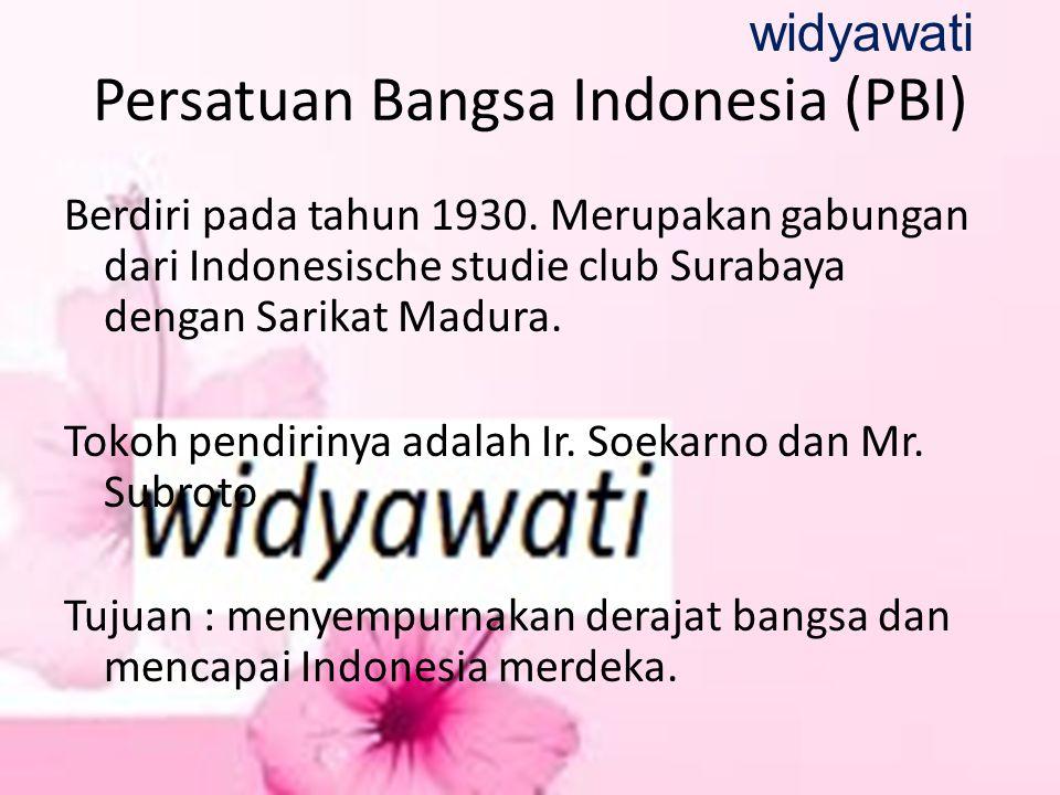 Persatuan Bangsa Indonesia (PBI) Berdiri pada tahun 1930. Merupakan gabungan dari Indonesische studie club Surabaya dengan Sarikat Madura. Tokoh pendi