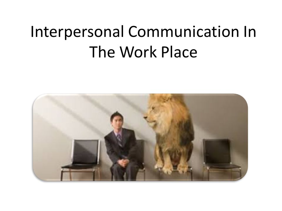 Beradaptasi dengan Pola Komunikasi Di Tempat Kerja Komunikasi yang efektif di tempat kerja berkaitan dengan pola pada beberapa tingkat: budaya organisasi, hirarki organisasi, jaringan, kolaborasi kelompok, dan wawancara.