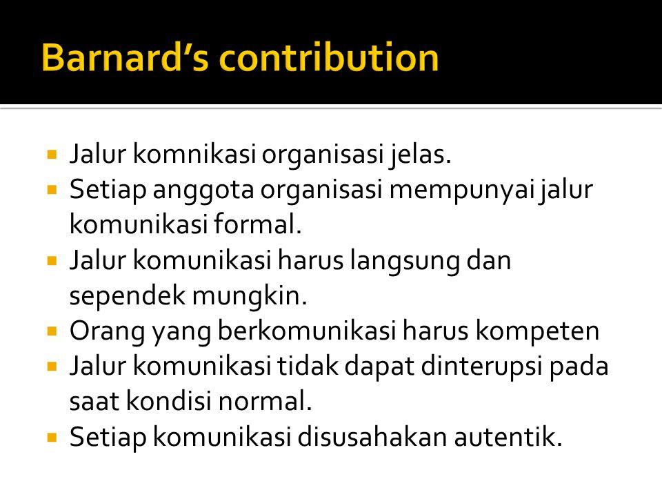  Jalur komnikasi organisasi jelas.  Setiap anggota organisasi mempunyai jalur komunikasi formal.